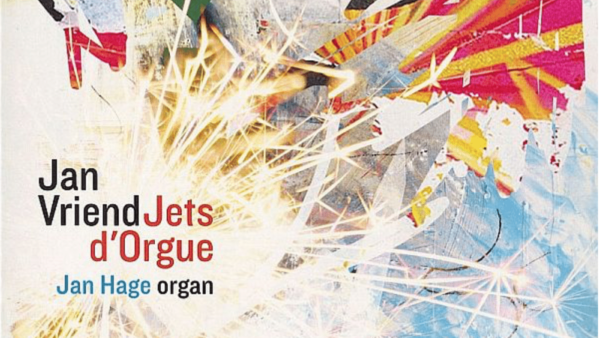 Jan Vriend – Jets d'Orgue