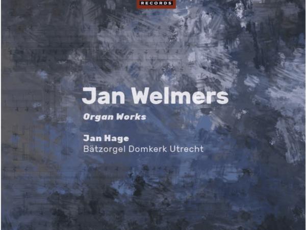 Jan Welmers: Complete orgelwerken